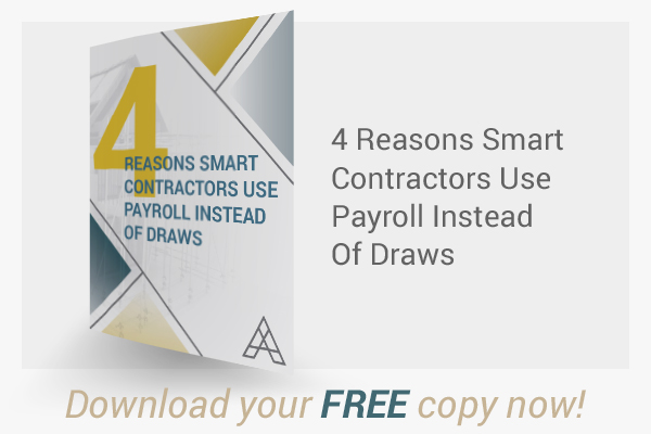 4 Reasons Smart Contractors Use Payroll Instead of Draws